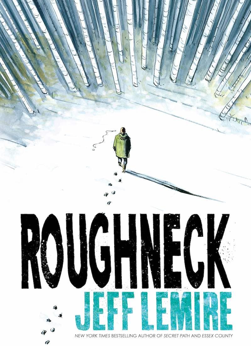 Jeff Lemire Roughneck