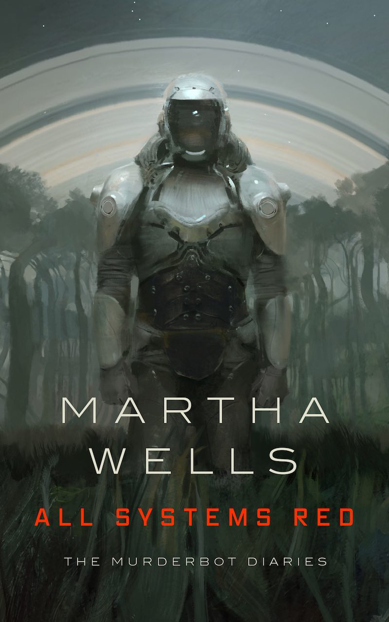Martha Wells All Systems Red