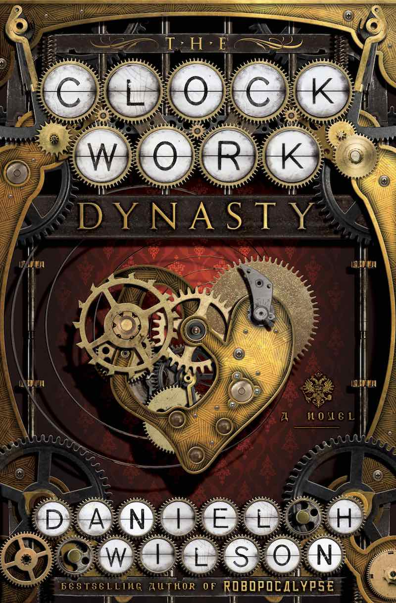 Daniel H Wilson The Clockwork Dynasty
