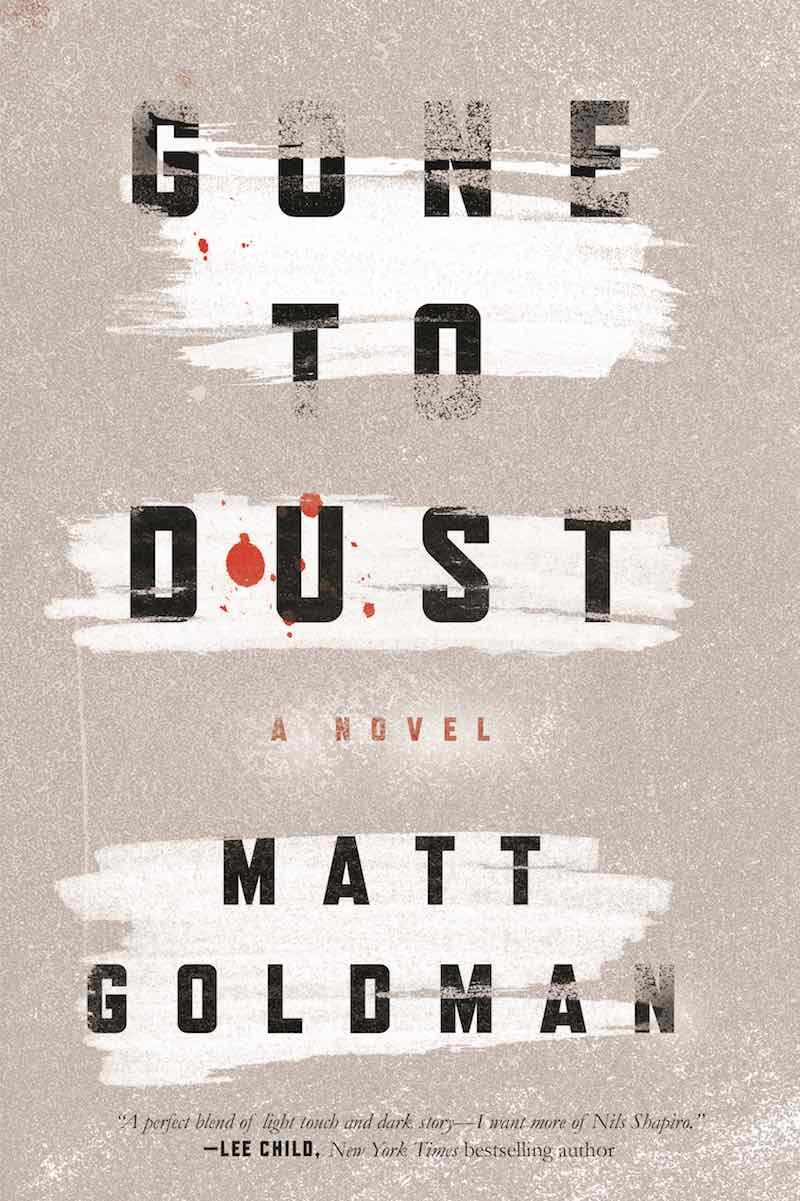 Matt Goldman Gone To Dust