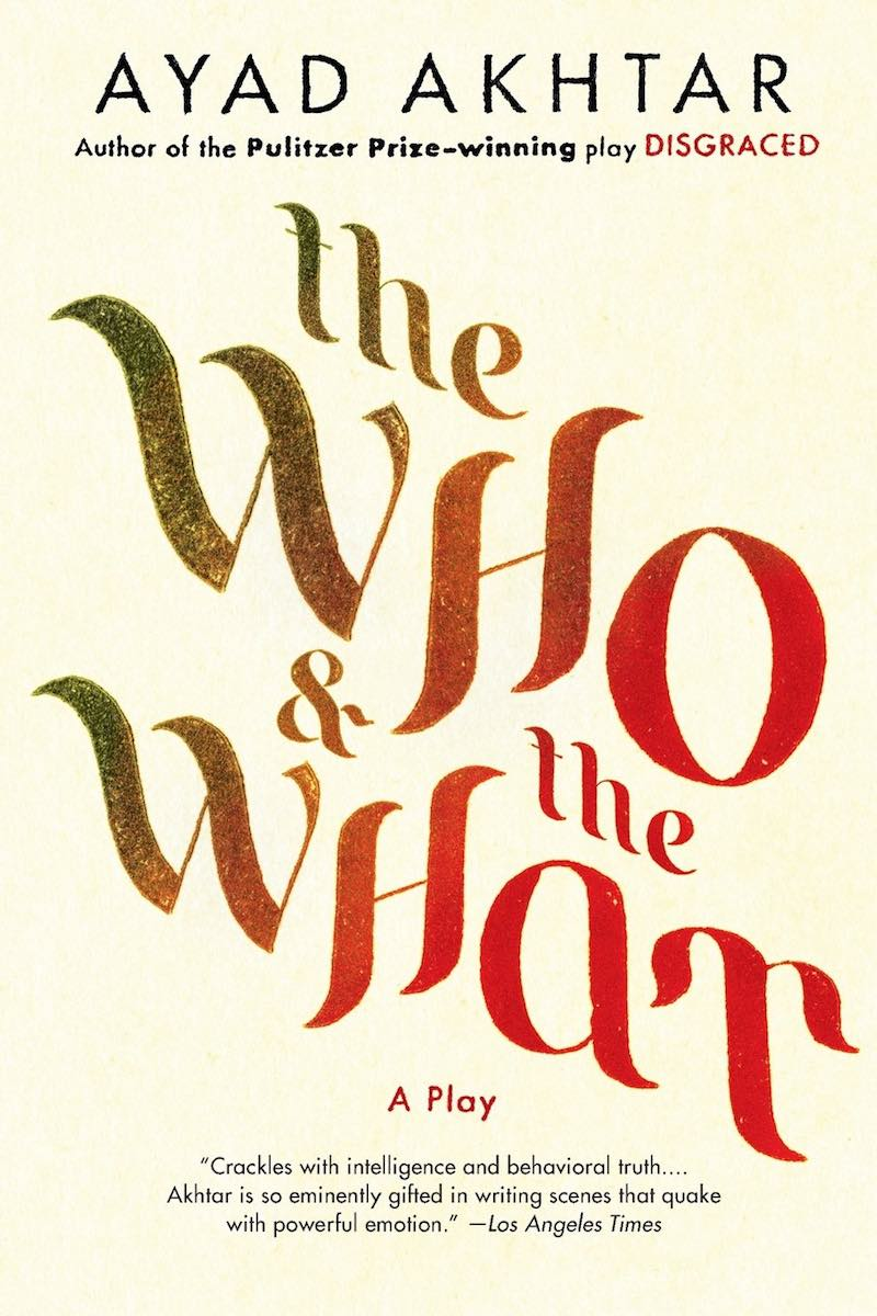 Best Books Of 2018 Ayad Akhtar The Who & The What