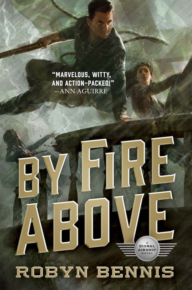 Robyn Bennis The Signal Airship The Guns Above By Fire Above
