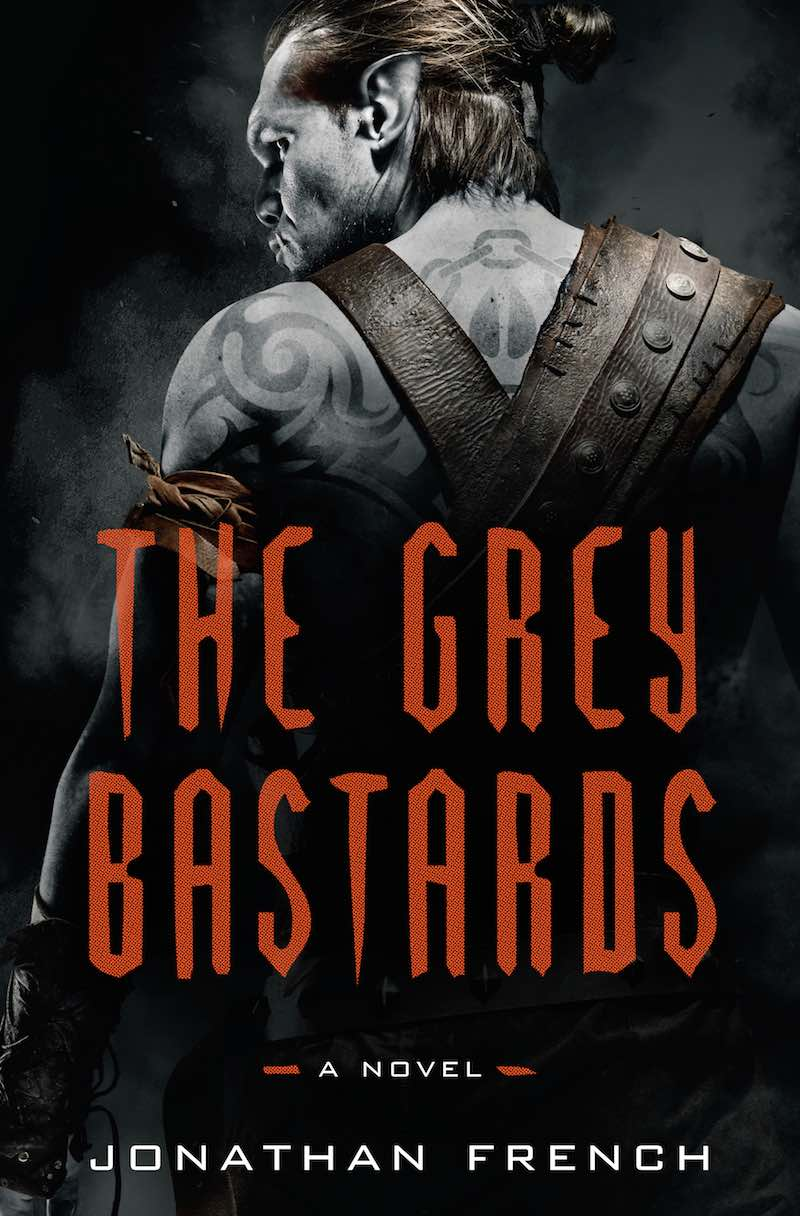 Jonathan French The Grey Bastards