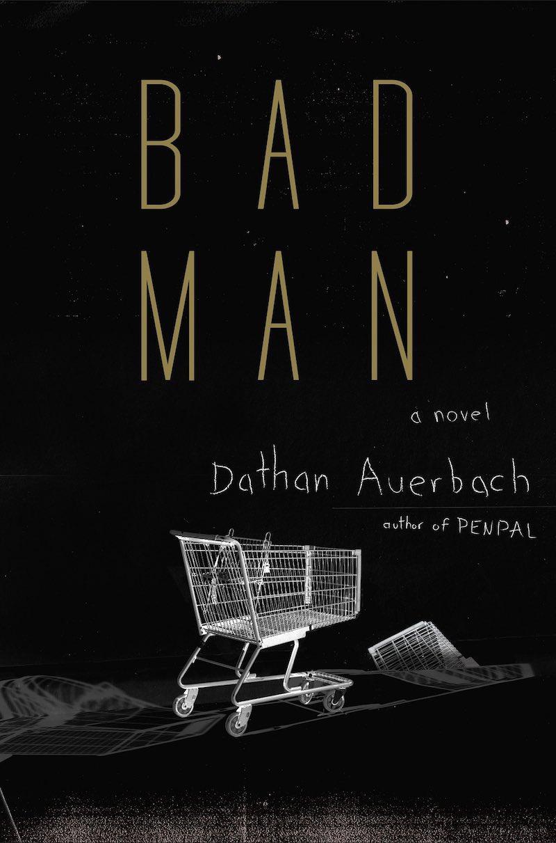 Dathan Auerbach Bad Man