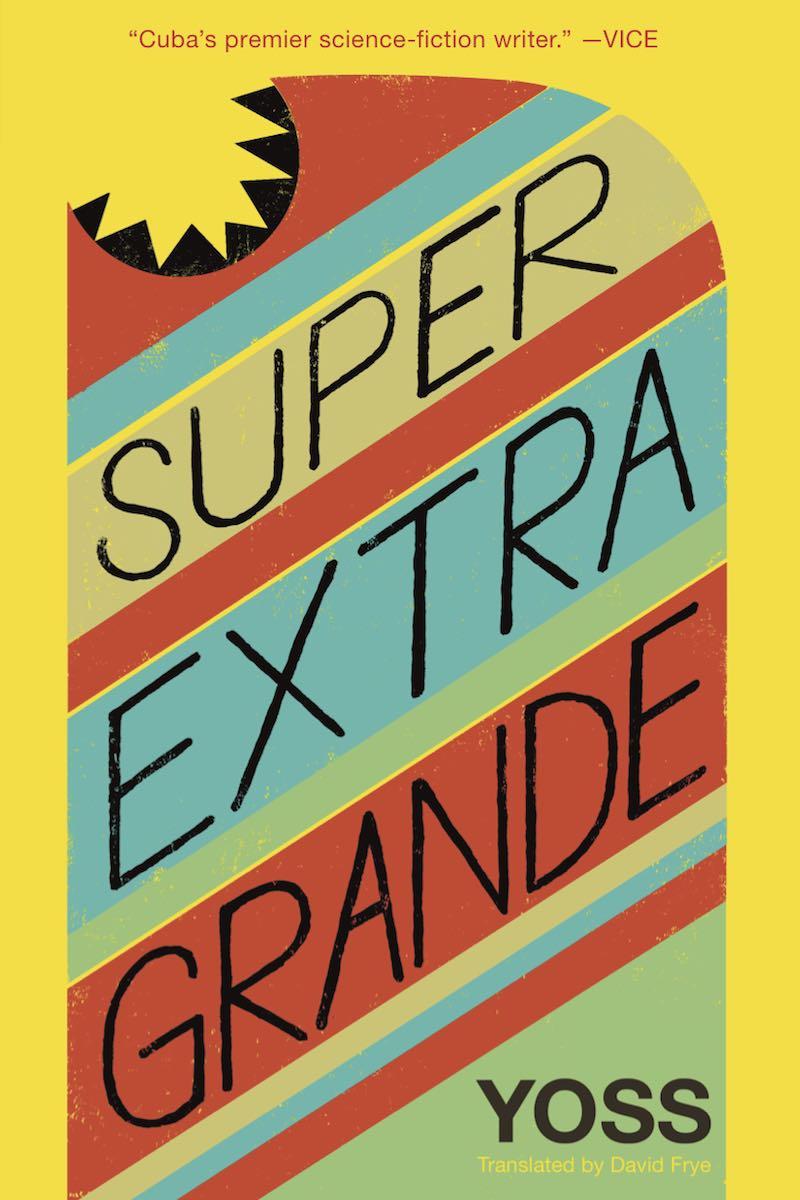 Yoss Condomnauts cover 01 Super Extra Grande