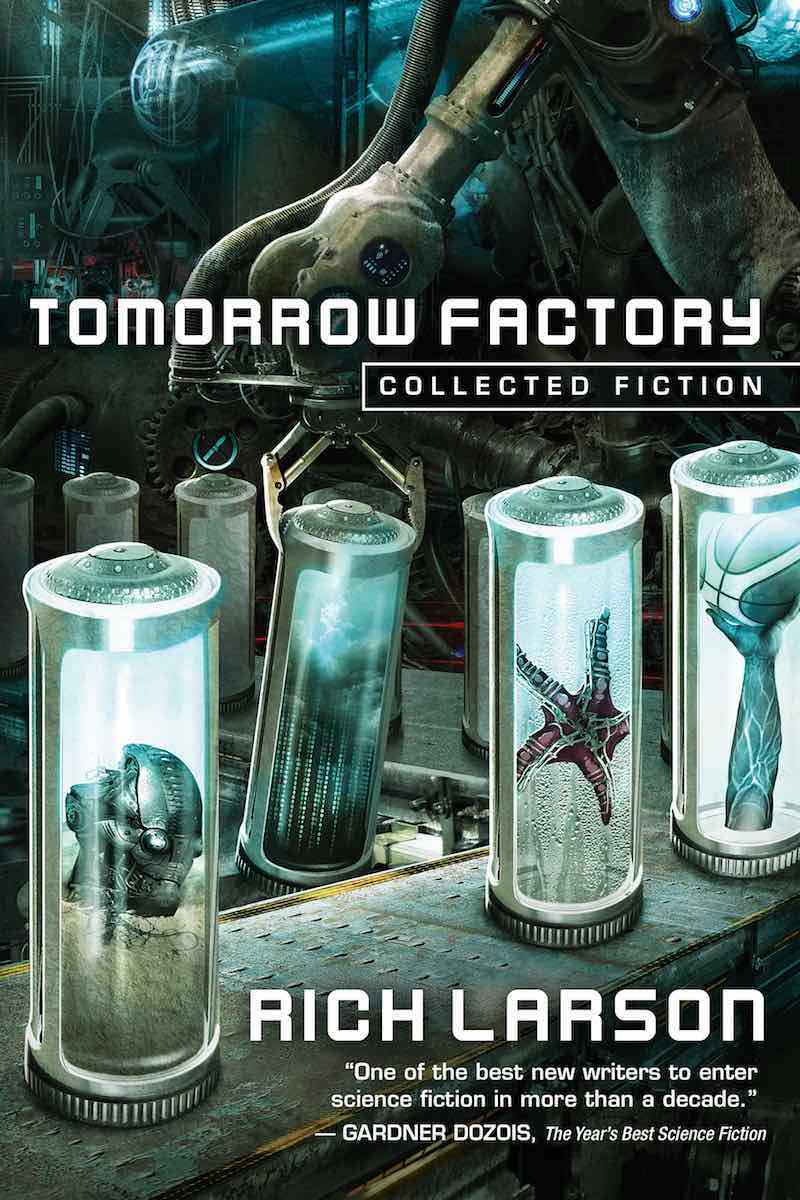 Rich Larson Tomorrow Factory Annex