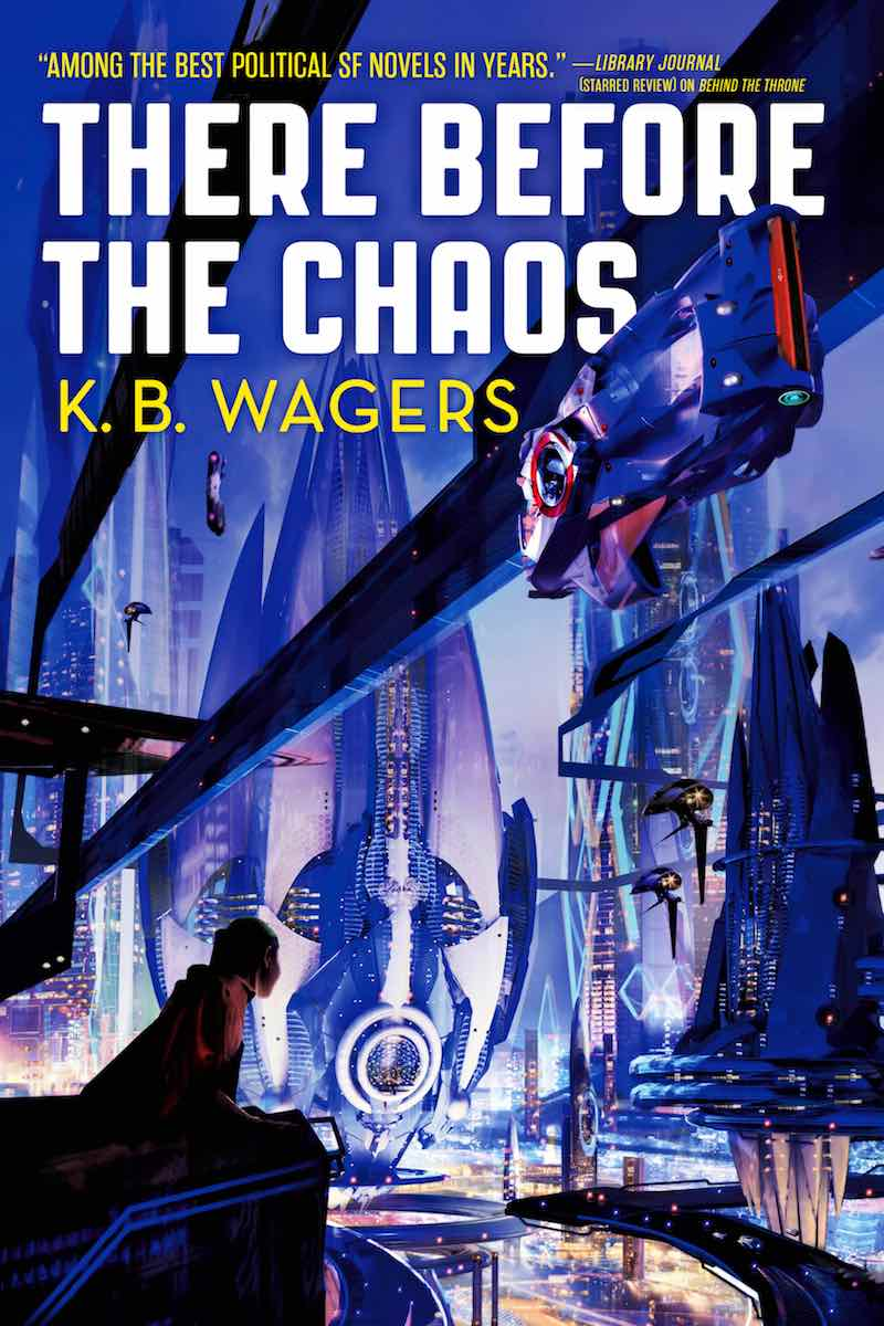 K.B. Wagers The Farian War There Before The Chaos