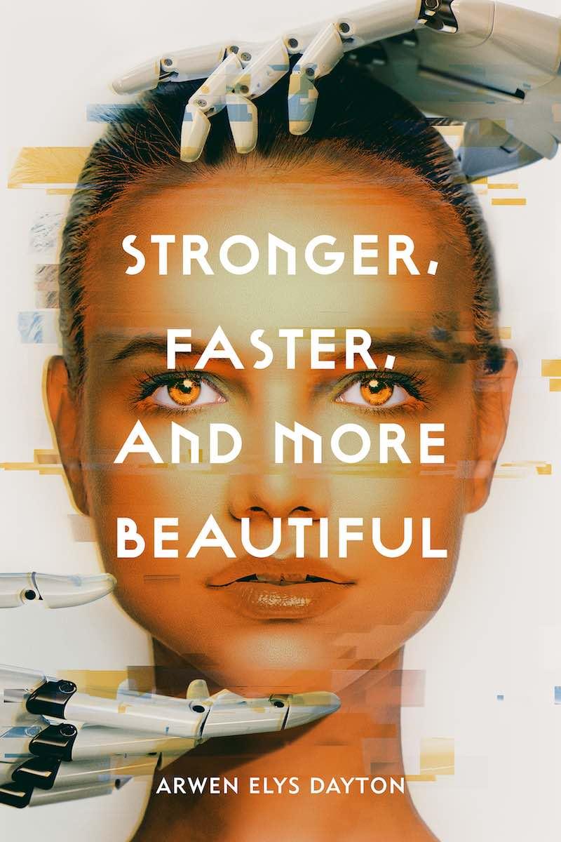 Arwen Elys Dayton Stronger Faster And More Beautiful