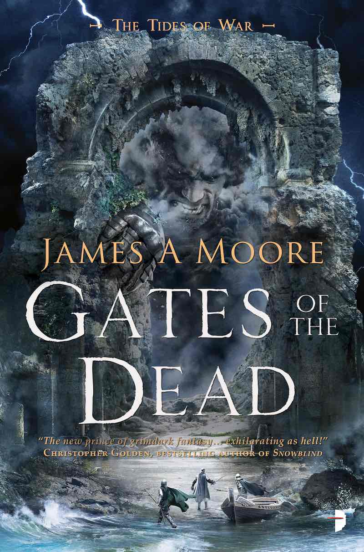 James A Moore The Tides Of War The Last Sacrifice Fallen Gods Gates Of The Dead