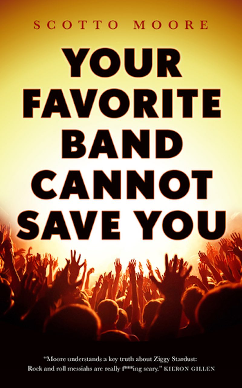Scotto Moore Your Favorite Band Cannot Save You