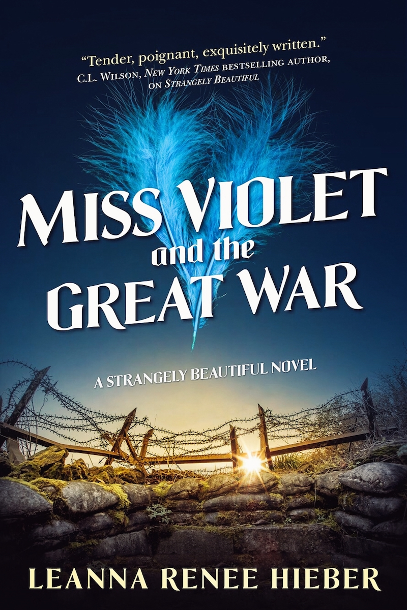 Leanna Renee Hieber Strangely Beautiful Miss Violet And The Great War