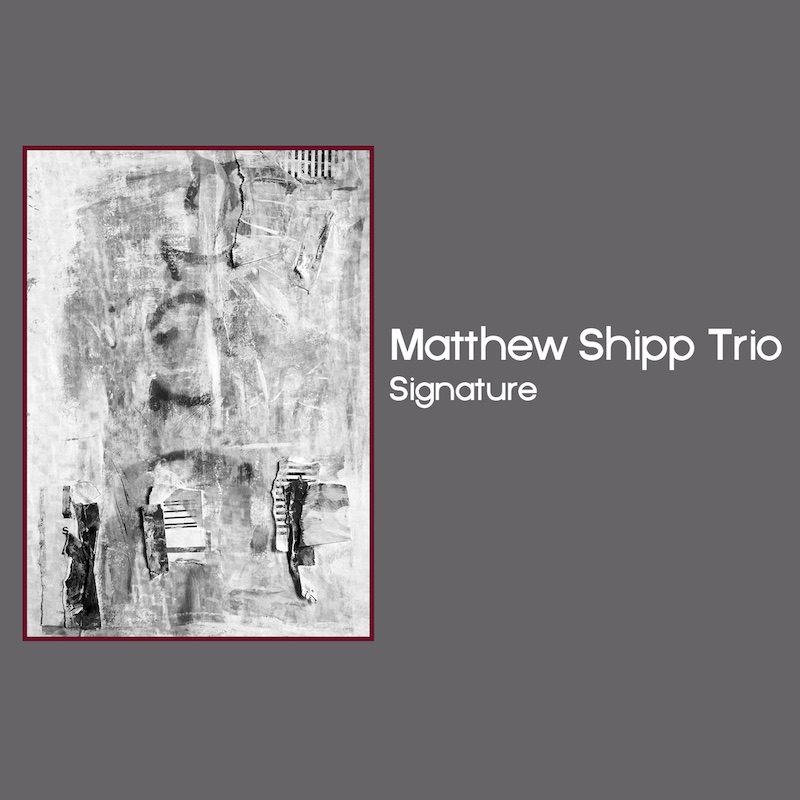 Matthew Shipp Trio Signature Michael Bisio Newman Taylor Baker