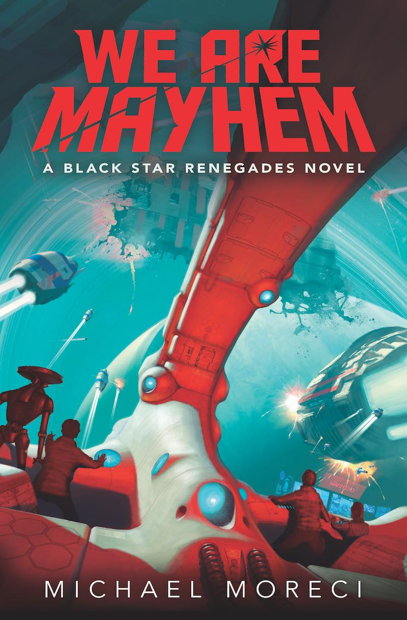 Michael Moreci Black Star Renegades We Are Mayhem