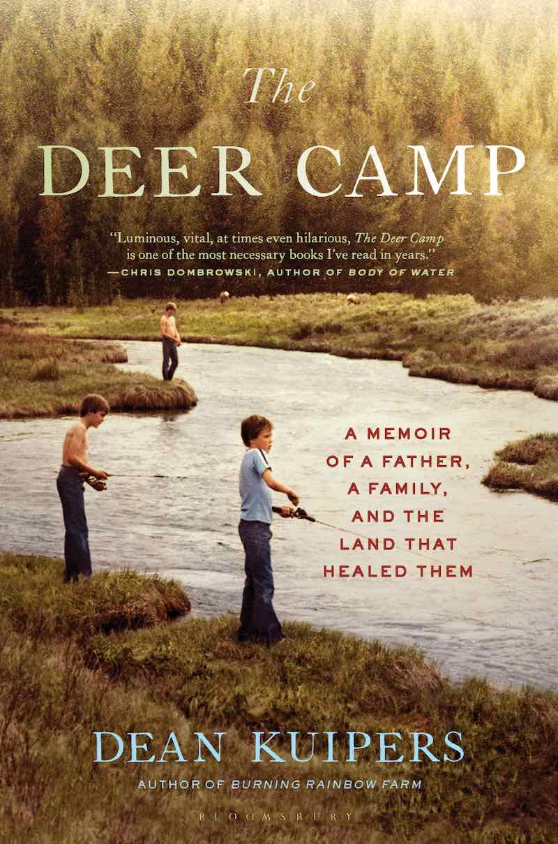 Dean Kuipers The Deer Camp