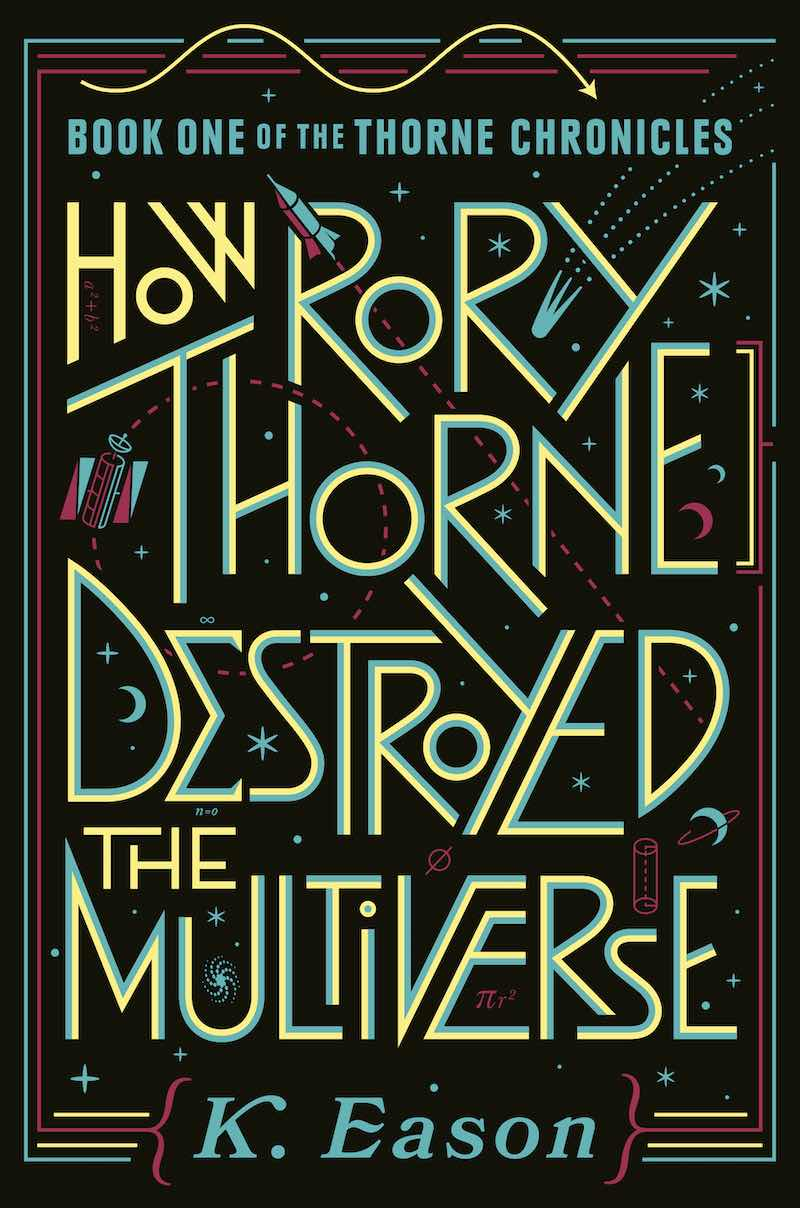 K. Eason How Rory Thorne Destroyed The Multiverse