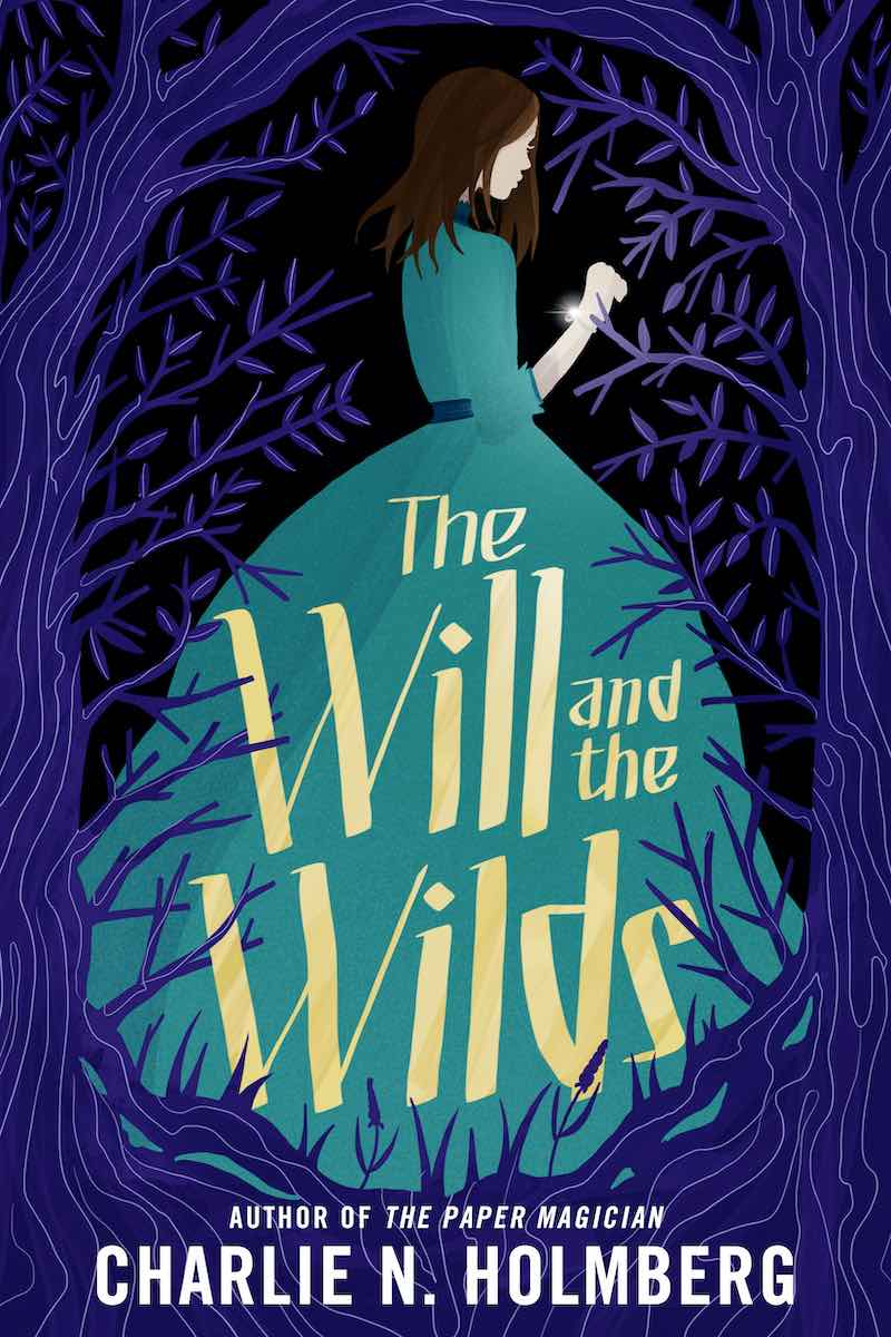 Charlie N. Holmberg The Will And The Wilds