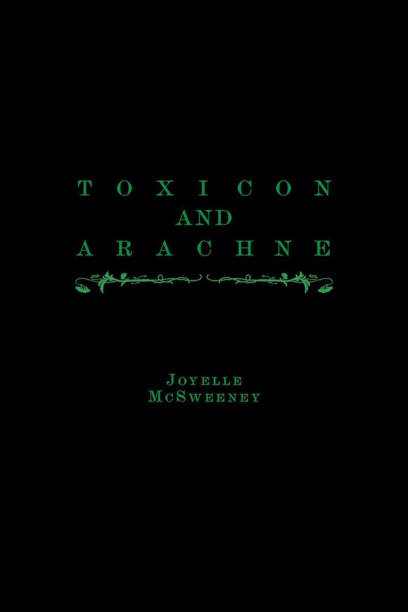 Joyelle McSweeney Toxicon And Arachne