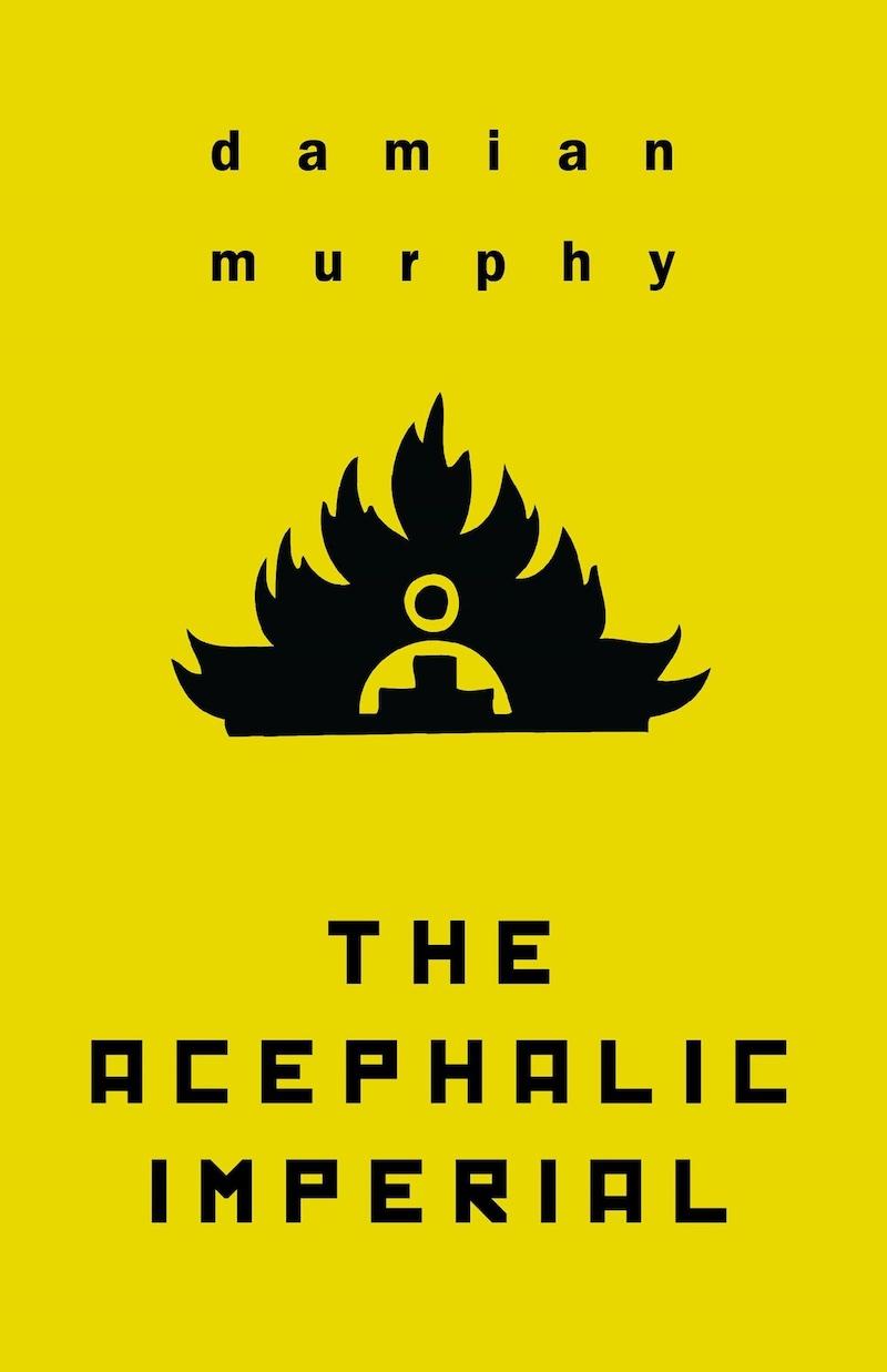 Damian Murphy The Acephalic Imperial